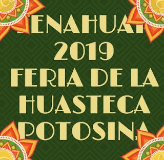 fenahuap 2019 feria nacional de la huasteca potosina