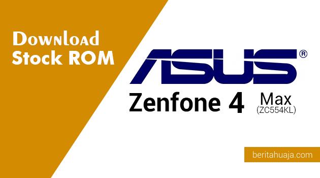 Download Stock ROM ASUS Zenfone 4 Max (ZC554KL)