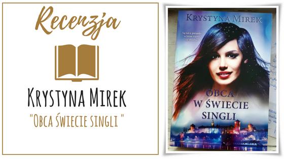 Krystyna Mirek Obca w świecie singli - RECENZJA