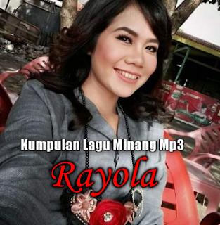 Kumpulan Lagu Minang Rayola Mp3 Full Album Terlengkap Rar, Kumpulan Lagu Rayola Mp3,Download Lagu Rayola Mp3,Rayola, Lagu Minang, Lagu Daerah,