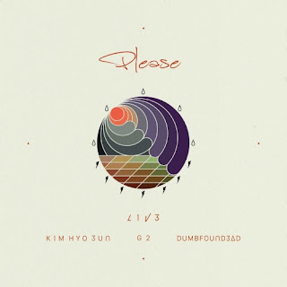 Download [Single] LIVE - Please (Feat. KIM HYO EUN, G2, DUMBFOUNDEAD)