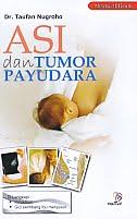 AJIBAYUSTORE  Judul Buku : ASI dan Tumor Payudara Pengarang : Dr. Taufan Nugroho   Penerbit : Nuha Medika