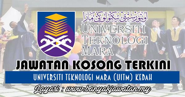 Jawatan Kosong 2017 di Universiti Teknologi Mara (UiTM) Kedah