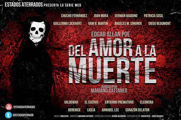 DEL AMOR A LA MUERTE, una web serie basada en Edgar Allan Poe creada por Mariano Cattaneo