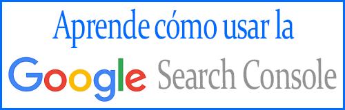 Cómo Usar La Google Search Console