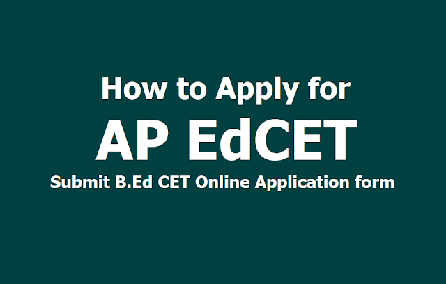 How to Apply for AP EdCET 2019, Submit B.Ed CET Online Application form till April 24