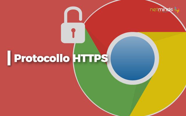Il Protocollo HTTPS diventa essenziale: senza di esso Google segnalerà il sito come non sicuro