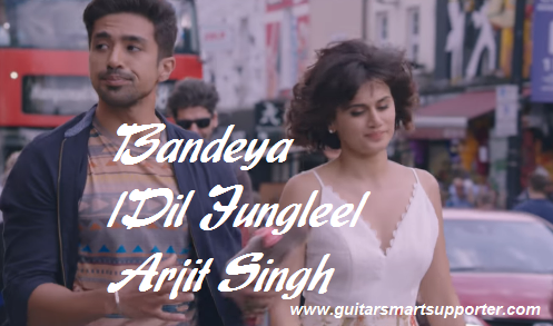 Bandeya Guitar Chords With Lyrics | Dil Junglee |  Arijit Singh