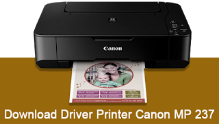 Download Driver Printer Canon MP 237 Terbaru 32/64Bit