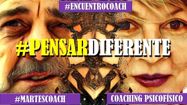 Taller #PensarDiferente Ciclo de 12 #EncuentroCoach #Coaching - Inicia Miércoles 28 de Marzo 18hs