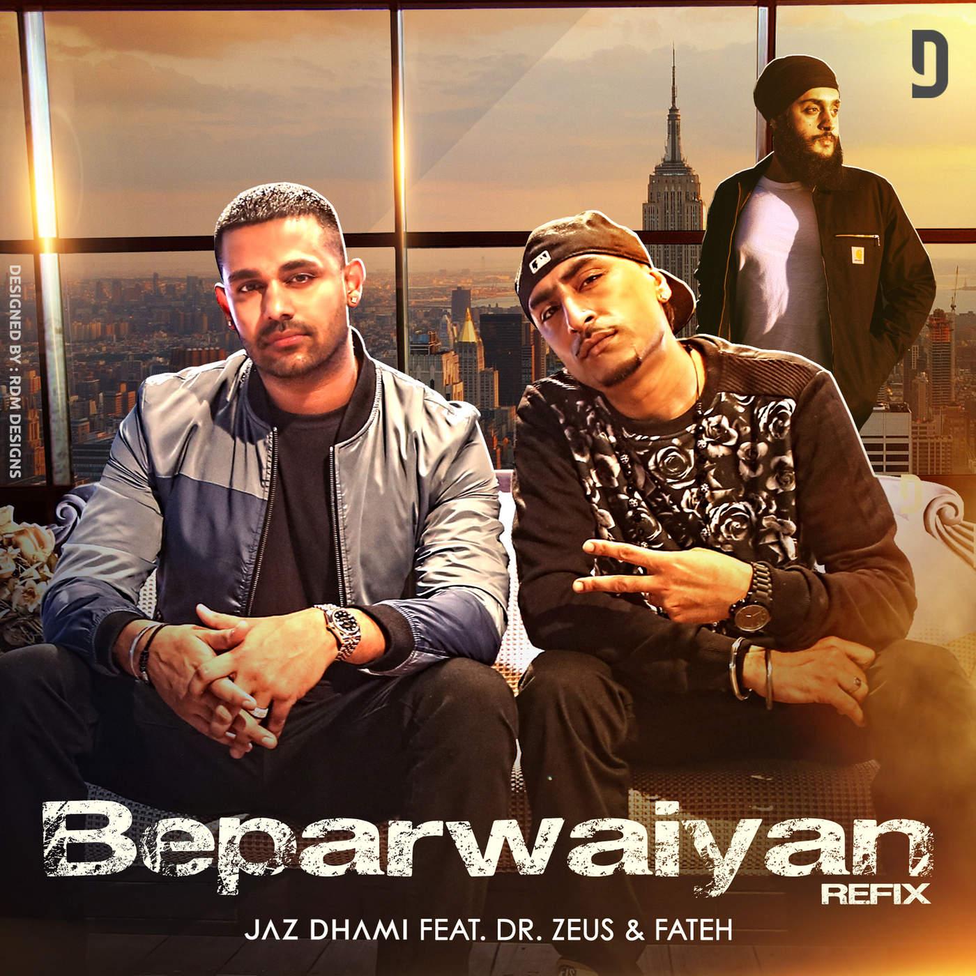 Jaz Dhami - Beparwaiyan Refix (feat. Dr. Zeus & Fateh) - Single Cover