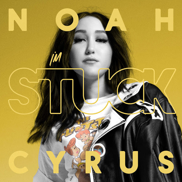 Noah Cyrus - I'm Stuck - Single Cover