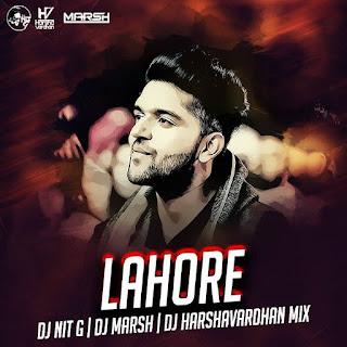 Lahore ( Remix ) - Dj NiT G x Dj Marsh x Dj Harshavardhan