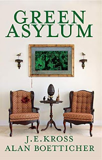 Green Asylum: A Psychological Thriller book promotion by J.E. Kross and Alan Boetticher