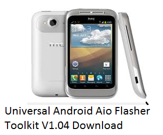 Universal Android Aio Flasher Toolkit Latest V1.40 free download And Android Flasher 2.2.0.5 Download