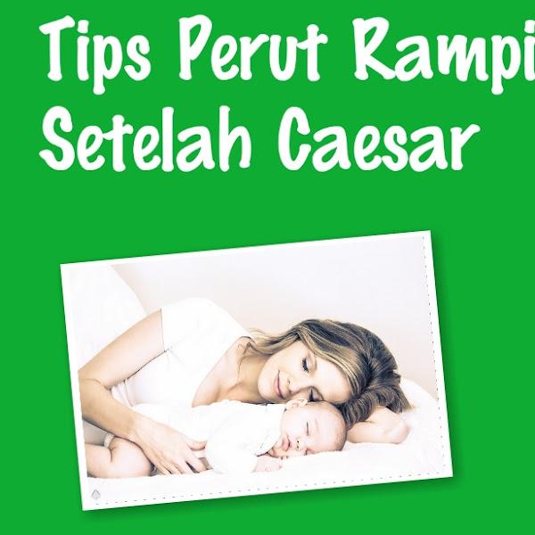 Tips Perut Ramping Sebelah Caesar