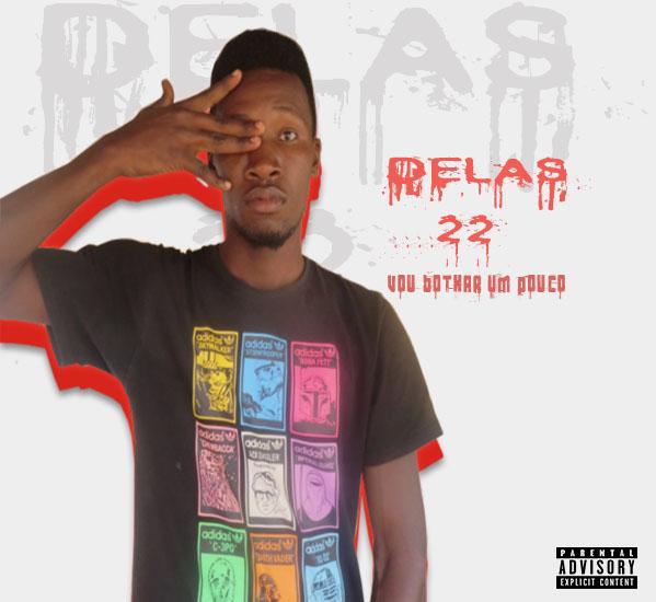 Delas 22 Feat Mascabelo - Vou Botxar Um Pouco (Trap Funk) [Download]