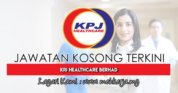 Jawatan Kosong Terkini 2018 di KPJ Healthcare Berhad