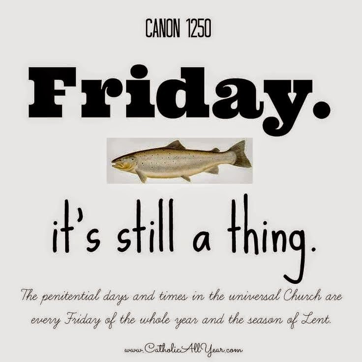 A catholic life friday penance still required in eastertide for Fish on fridays during lent