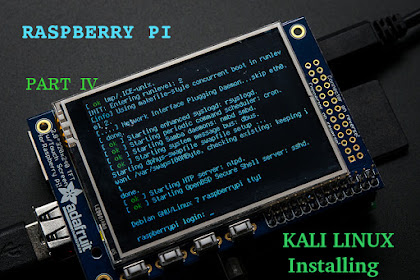 Raspberry Pi: Installing Kali Linux on Pi (Part IV)
