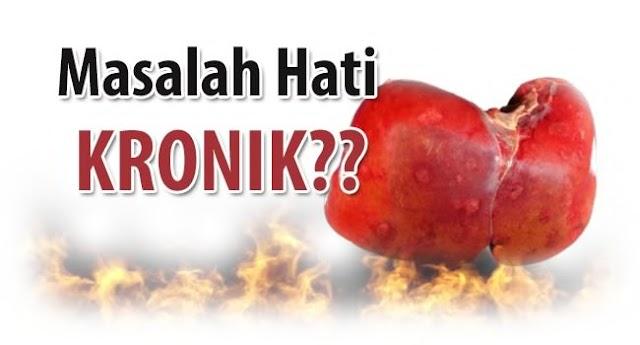 Masalah HATI Kronik!!!
