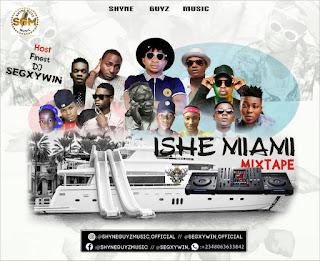 Download Hit Mixtape || DJ Segxywin - Ishe Miami Star Mixtape