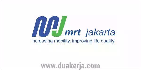 Lowongan Kerja MRT Jakarta Tahun 2019