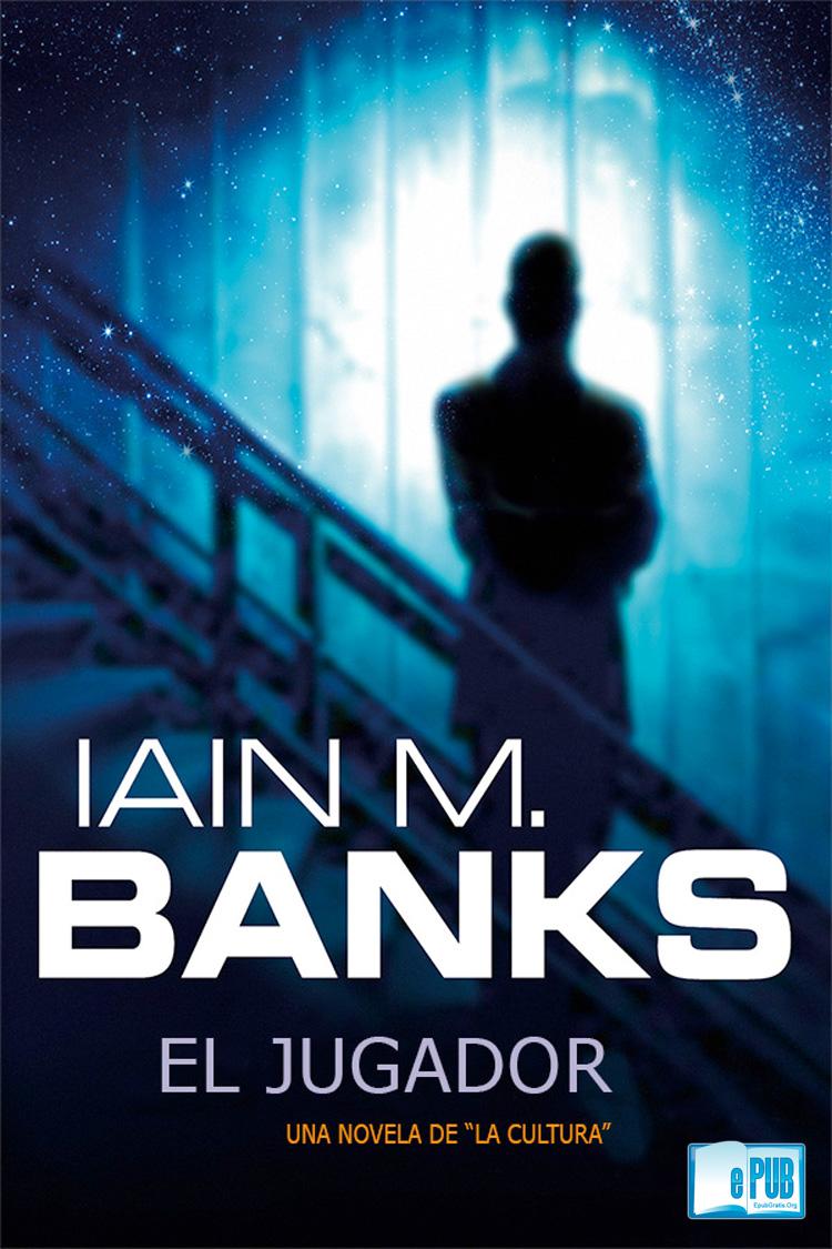 El jugador – Iain M Banks