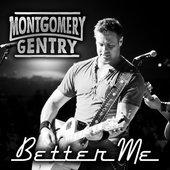 Montgomery Gentry Better Me Lyrics