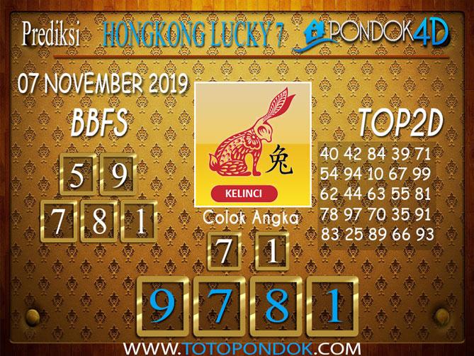 Prediksi Togel HONGKONG LUCKY 7 PONDOK4D 07 NOVEMBER 2019