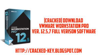 [CRACKED] Download VMware Workstation PRO Full Version 12.5.7 Software