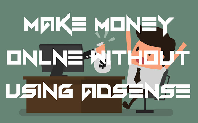 How to make money faster from web site without using AdSense