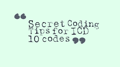 Secret Coding tips for ICD 10 codes