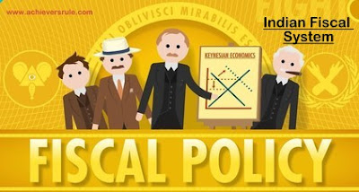 Fiscal System in India - An Overview for IBPS PO, IBPS CLERK, INSURANCE EXAMS, RRB OFFICER SCALE 1, RRB ASSISTANT, SBI PO, SBI CLERK