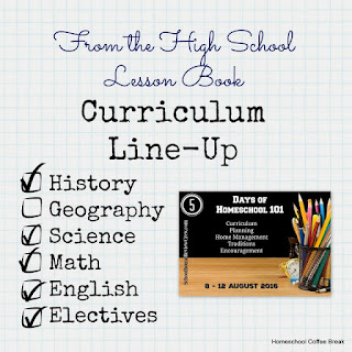 From the High School Lesson Book - Curriculum Line-up on Homeschool Coffee Break @ kympossibleblog.blogspot.com