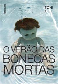 [RESENHA #75] O VERÃO DAS BONECAS MORTAS - TONI HILL