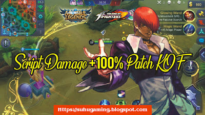 Download Script Damage +100% Patch KOF (The King of Fighter) Mobile Legends