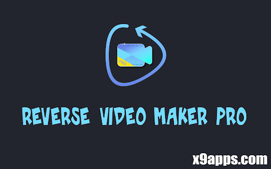 Download Latest Version of Reverse Video Maker Pro Paid Apk [FREE] [LATEST] [2018]