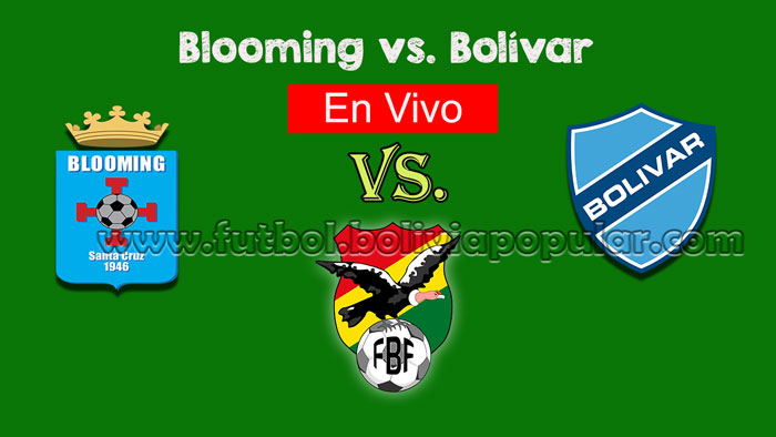 【En Vivo Online】Blooming vs. Bolívar - Torneo Clausura 2018