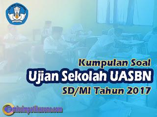 Kumpulan Soal Ujian Sekolah UASBN SD/MI Tahun 2017