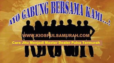 Cara Jitu Menjadi Master Dealer Pulsa Termurah