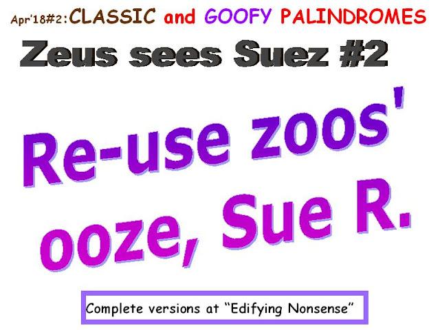 CLASSIC: Zeus sees Suez. GOOFY: Reuse zoos ooze, Sue R.