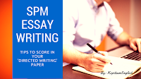 SPM ESSAY WRITING TIPS