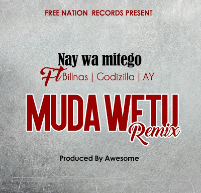Nay Wa Mitego Ft Billnas x Godzilla x AY - Muda Wetu (Remix)