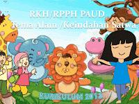 RKH PAUD Kelompok A 4-5 Tahun Kurikulum 2013 Tema Alam Semesta/Keindahan Satwa