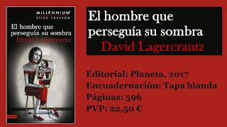 http://www.elbuhoentrelibros.com/2017/09/el-hombre-que-perseguia-su-sombra-lagercrantz.html