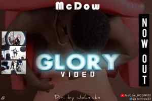 VIDEO: McDow – Glory | @mcdow22