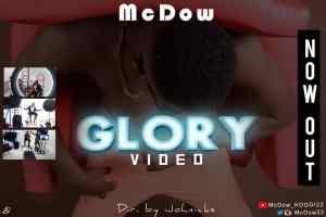 VIDEO: McDow – Glory | @mcdow22
