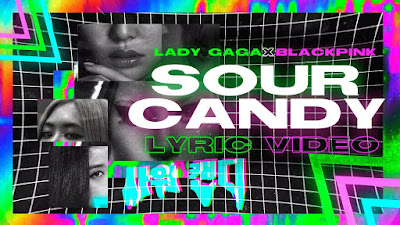 Dig Out Lady Gaga's Latest Smash Banger  'Sour Candy' & It's Bold Lyric Video Featuring Blackpink!