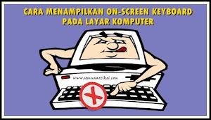 Menampilkan On Screen Keyboard Pada Layar Komputer